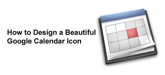 How to Design a Beautiful Google Calendar Icon